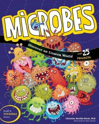 Microbes Discover an Unseen World by Christine Burillo-Kirch