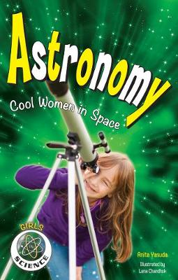 Astronomy Cool Women in Space by Nomad Press, Anita Yasuda