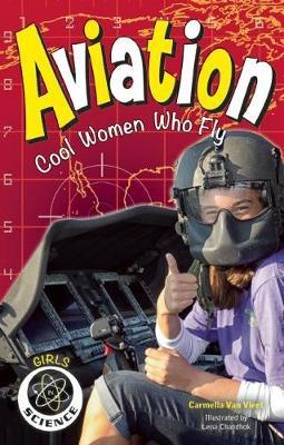 Aviation Cool Women Who Fly by Carmella Van Vleet