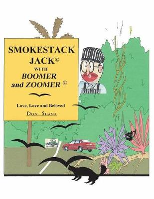 Smokestack Jack with Boomer and Zoomer by Don Shank