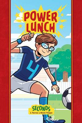 Power Lunch Book 2 Seconds by J. Torres, Dean Trippe