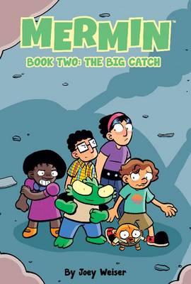 Mermin Volume 2: The Big Catch by Joey Weiser, Joey Weiser