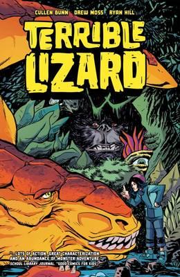 Terrible Lizard by Cullen Bunn, Drew Moss, Ryan Hill