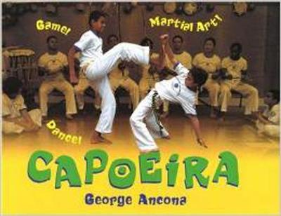 Capoeira Game! Dance! Martial Art! by George Ancona
