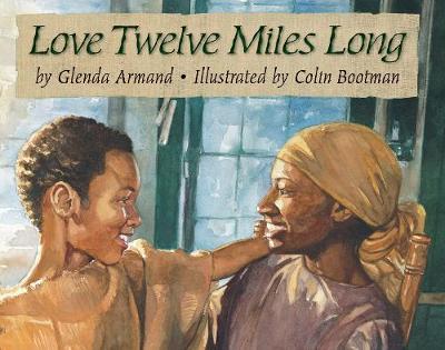 Love Twelve Miles Long by Glenda Armand
