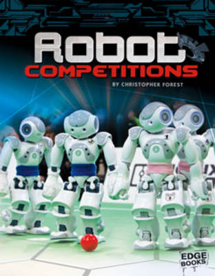 Robot Competitions by Christopher Forest