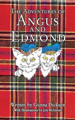 The Adventures of Angus and Edmond by Gunna Dickson