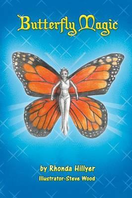 Butterfly Magic by Rhonda Hillyer