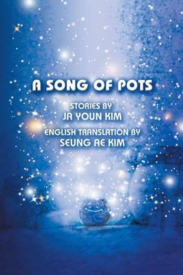 A Song of Pots by Stories by Ja Youn Kim