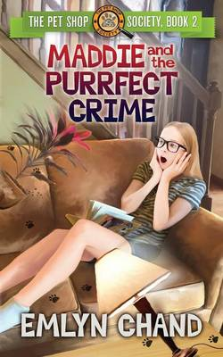 Maddie and the Purrfect Crime by Emlyn Chand