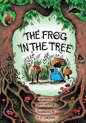 The Frog in the Tree by Paul Waters