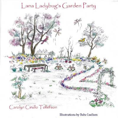 Lana Ladybug's Garden Party by Carol Tollefson