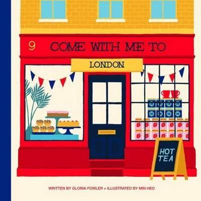 Come with Me to London by Gloria Fowler, Min Heo