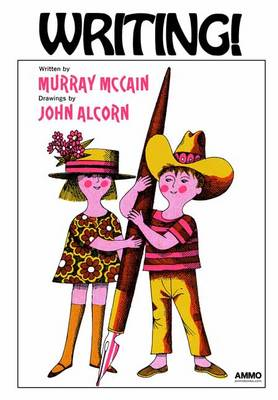Writing! by Murray McCain, John Alcorn