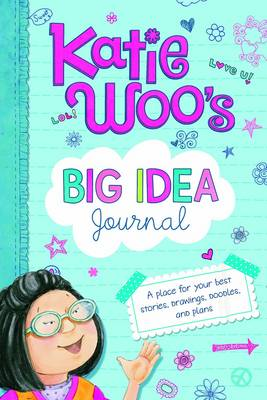 Katie Woo's Big Idea Journal by Fran Manushkin