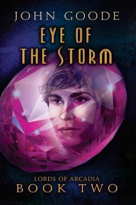 Eye of the Storm by Professor of English John, (Wr (Keele University) Goode