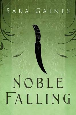 Noble Falling by Sara Gaines