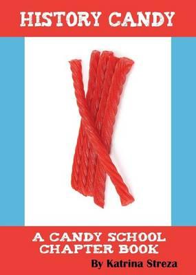 History Candy by Katrina Streza