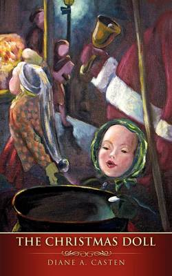The Christmas Doll by Diane A Casten