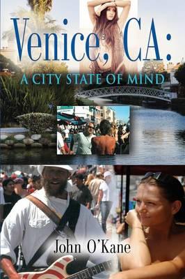 Venice, CA A City State of Mind by John O'Kane