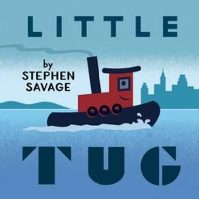 Little Tug by Stephen Savage