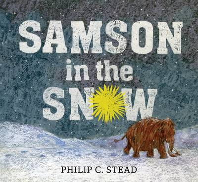 Samson in the Snow by Philip C. Stead