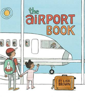 The Airport Book by Lisa (AUTHOR) Brown