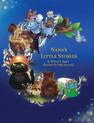 Nana's Little Stories by Patricia (Director Program for Public Sector Evaluation Royal Melbourne Institute of Technology Australia) Rogers