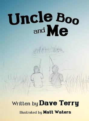 Uncle Boo and Me by Dave Terry