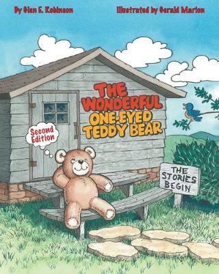 The Wonderful One-Eyed Teddy Bear The Stories Begin by Glen E Robinson