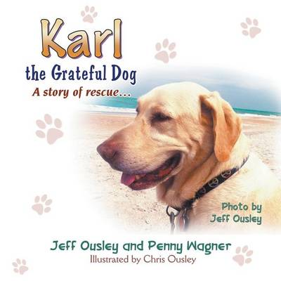 Karl the Grateful Dog A Story of Rescue... by Jeff Ousley, Penny Wagner