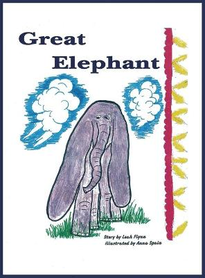 Great Elephant by Leah Flynn