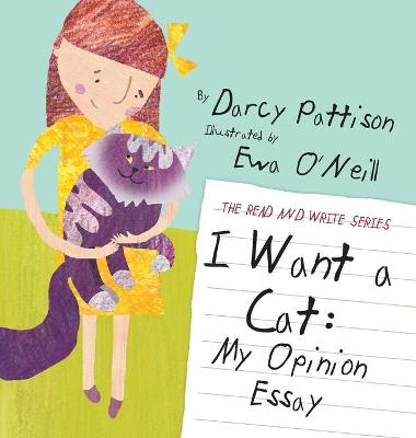 I Want a Cat My Opinion Essay by Darcy Pattison