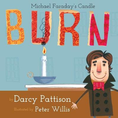 Burn Michael Farday's Candle by Darcy Pattison, Michael Faraday