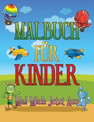 Malbuch Fu R Kinder Mal Mich Jetzt Aus by Speedy Publishing LLC