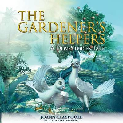 The Gardener's Helpers by Joann Claypoole