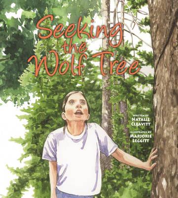 Seeking the Wolf Tree by Natalie Cleavitt