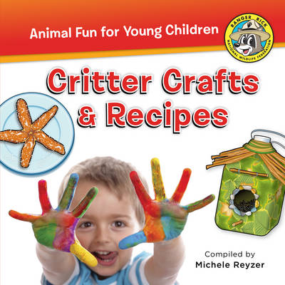 Critter Crafts & Recipes by Michele Reyzer