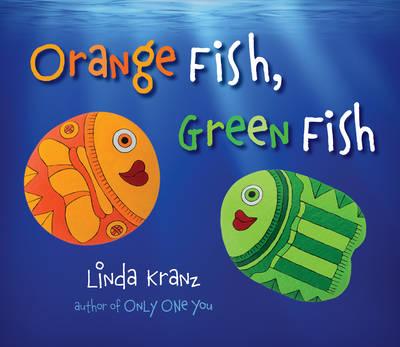 Orange Fish, Green Fish by Linda Kranz