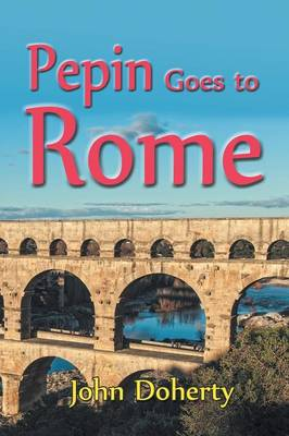 Pepin Goes to Rome by John Doherty