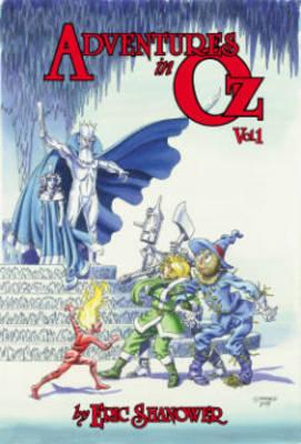 Adventures In Oz, Vol. 1 by Eric Shanower, Eric Shanower