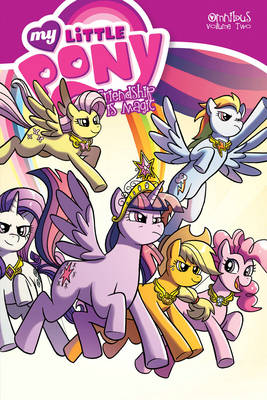 My Little Pony Omnibus Volume 2 by Amy Mebberson, Andy Price, Agnes Garbowska, Brenda Hickey