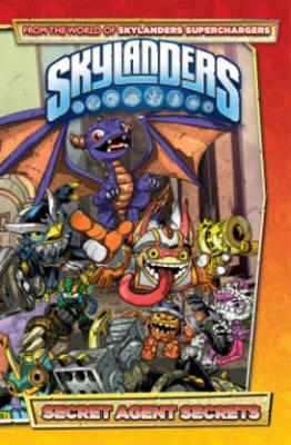 Skylanders Secret Agent Secrets by Fico Ossio, Jack Lawrence, David A. Rodriguez, Ron Marz