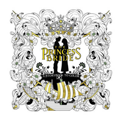 The Princess Bride A Storybook To Color by Rachel Curtis