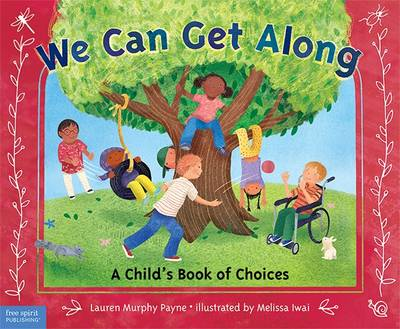 We Can Get Along A Child's Book of Choices by Lauren Murphy Payne