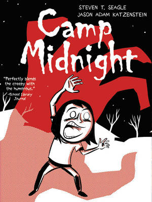 Camp Midnight by Steven T. Seagle, Jason Adam Katzenstein