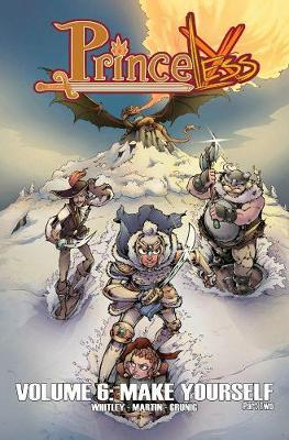 Princeless Volume 6 Make Yourself Part 2 by Jeremy Whitley, Emily Martin, Brett Grunig, Alex Smith
