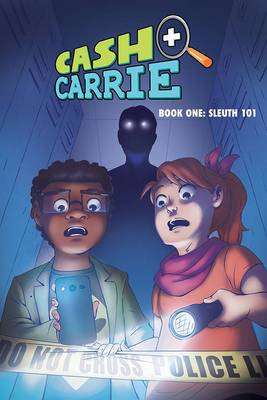 Cash and Carrie Book 1 Sleuth 101 by Shawn Pryor, Giulie Speziani