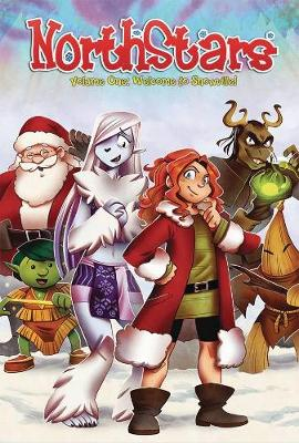 Northstars Volume 1 Welcome to Snowville! by Jim Shelley, Haigen Shelley, Anna Liisa Jones