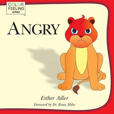 Angry Helping Children Cope with Anger by Esther Adler